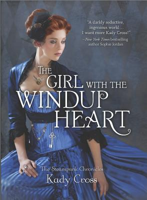 The Girl With the Windup Heart By Cross, Kady