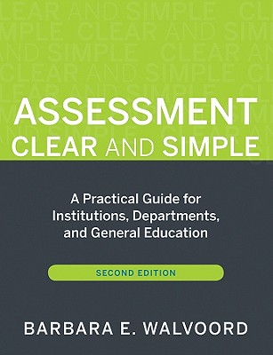 Assessment Clear and Simple By Walvoord, Barbara E./ Banta, Trudy W. (FRW)