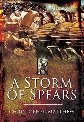 A Storm of Spears By Matthew, Christopher