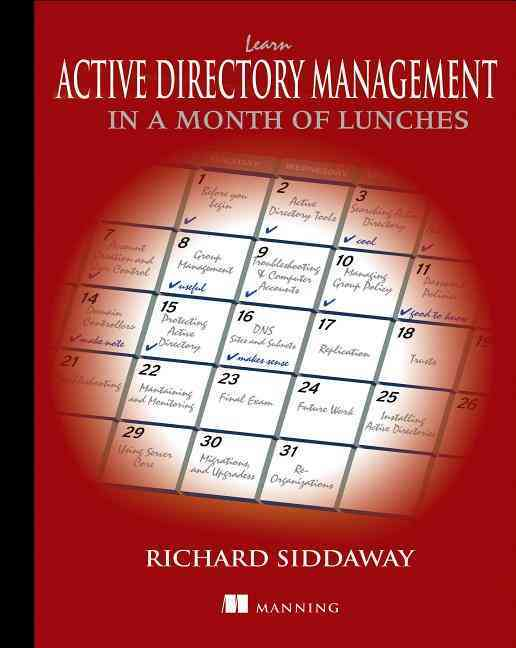 Learn Active Directory Management in a Month of Lunches By Siddaway, Richard