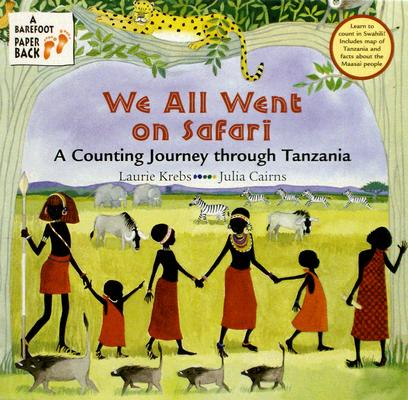 We All Went On Safari By Krebs, Laurie/ Cairns, Julia (ILT)